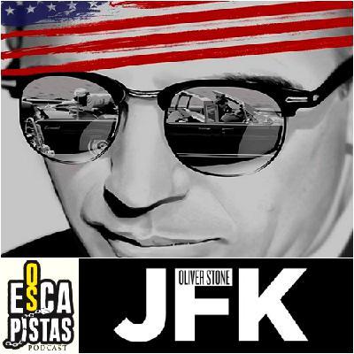 Os Escapistas #82 – JFK: A PERGUNTA QUE NÃO QUER CALAR