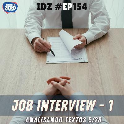 IDZ #154 - Job Interview Pt. 01 [Analisando Textos - 5/28]