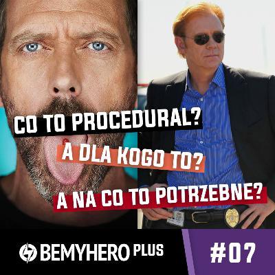 Be My Hero PLUS #07: Czym są seriale proceduralne? Czy jest dla nich miejsce w erze streamingu i binge'owania?