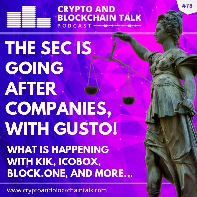 The SEC is Going After Companies With Gusto! What is happening with Kik, ICOBox, Block.one, and More.. #78