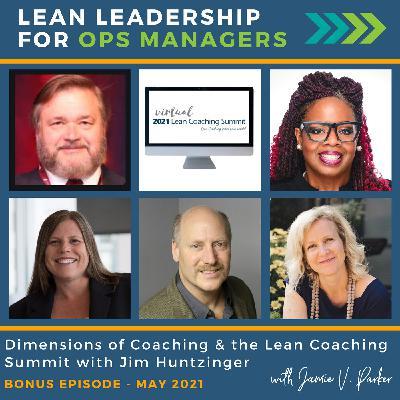 Dimensions of Coaching & the Lean Coaching Summit with Jim Huntzinger   Bonus May 2021