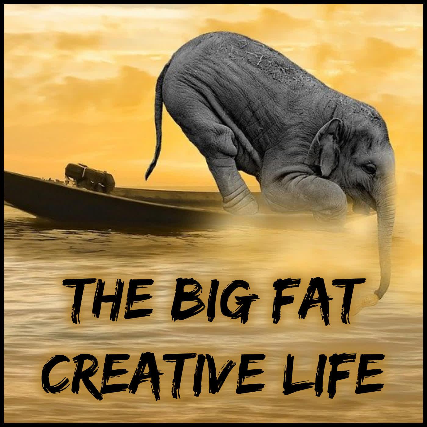 The Big Fat Creative Life