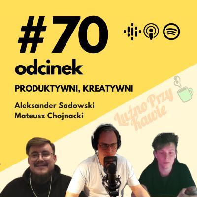 #70 Goście #LPK – Mateusz Chojnacki i Aleksander Sadowski (S03E20)