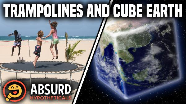 Episode 24: Trampolines and Cube Earth