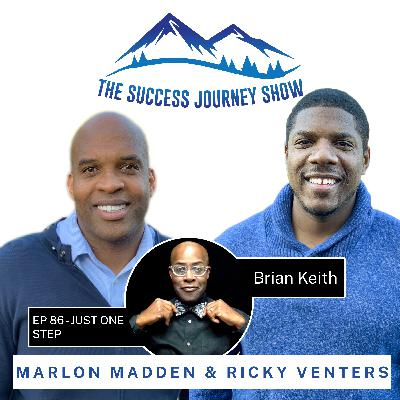 EP 86 - JUST ONE STEP w/ Brian Keith