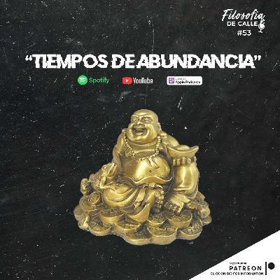053. TIEMPOS DE ABUNDANCIA