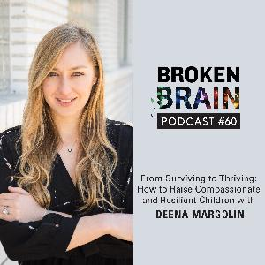 #60: From Surviving to Thriving: How to Raise Compassionate and Resilient Children with Deena Margolin