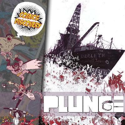 ComicsDiscovery S05E40 : Plunge
