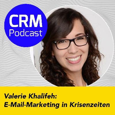 (#7) Valerie Khalifeh: E-Mail-Marketing in Krisenzeiten