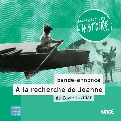 Bande-annonce | À la recherche de Jeanne