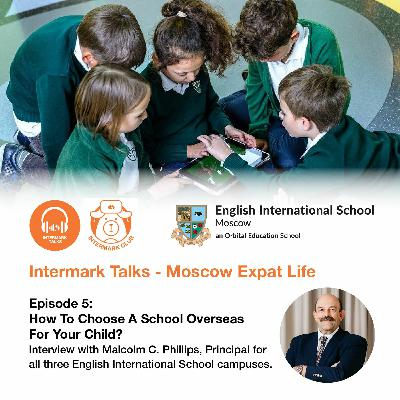 Episode 5: How to choose a school overseas for your child?