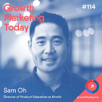 How Ahrefs Grew Their YouTube Channel To 175k Subscribers with Sam Oh (GMT114)