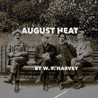 August Heat by W. F. Harvey