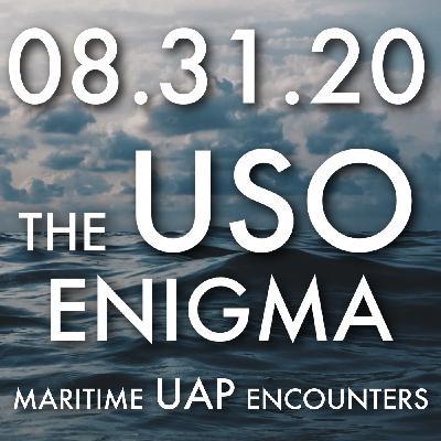 The USO Enigma: Maritime UAP Encounters   MHP 083120