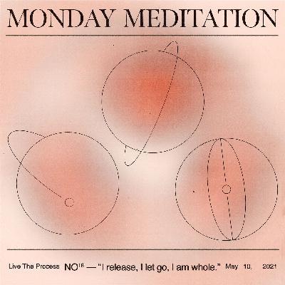"""Monday Meditation: """"I Release, I Let Go, I Am Whole."""""""