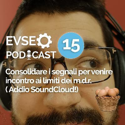 Consolidare i segnali per venire incontro ai limiti dei motori di ricerca - EV SEO Podcast #15