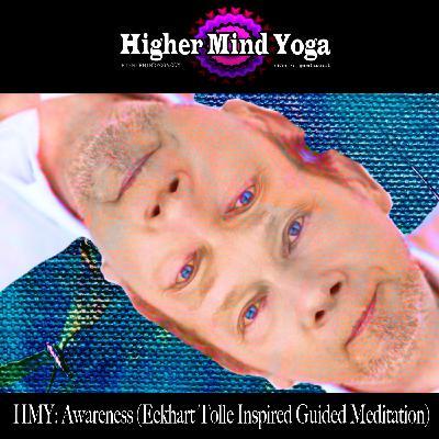 HMY: Awareness - Eckhart Tolle Inspired Meditation