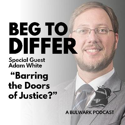 Barring the Doors of Justice?