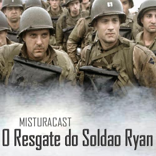 MisturaCast - O Resgate do Soldado Ryan