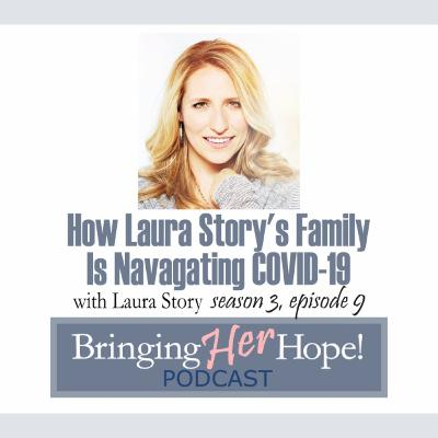 S3: Episode 9 How Laura Story's family is navigating COVID-19