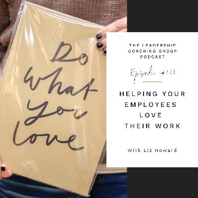 Helping Your Employees Love Their Work with Liz Howard