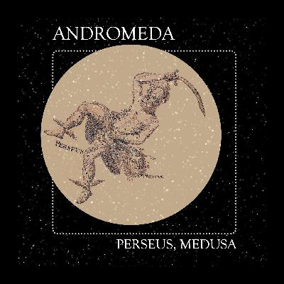 06 Andromeda Part 2: Constellations of the Perseus Family