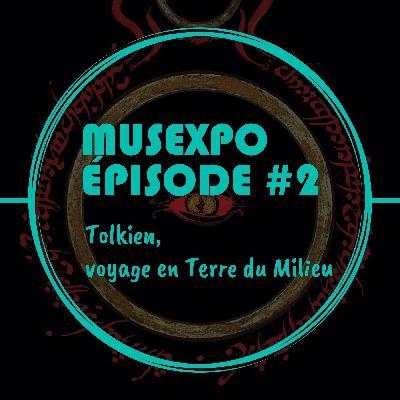 CT_Musexpo #2 : Tolkien, voyage en Terre du Milieu