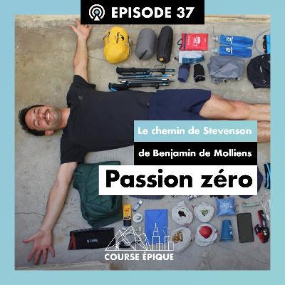 """#37 """"Passion zéro"""", le chemin de Stevenson de Benjamin de Molliens"""