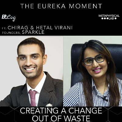 Ep.21 Creating A Change Out Of Waste ft. Chirag and Hetal Virani, Founders- Sparkle