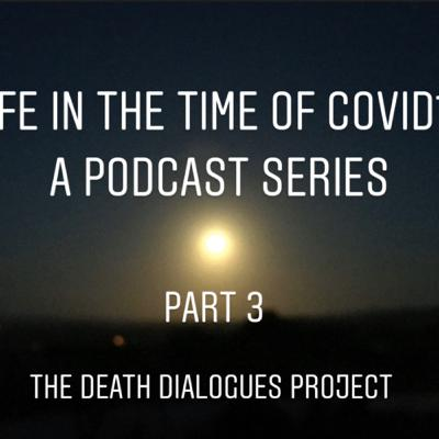 61. Life in the Time of Covid: Part 3