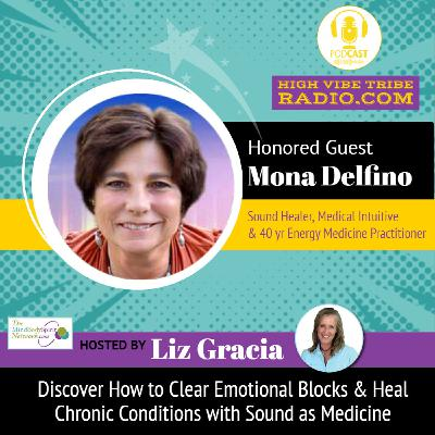 Discover the Power of Sound as Medicine Interview with Mona Delfino