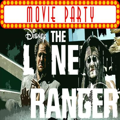 TPZP –Movie Party: The Lone Ranger