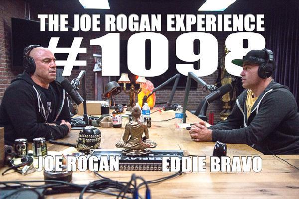 Joe Rogan Experience #1098 - Eddie Bravo