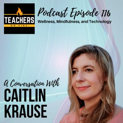 116 - Caitlin Krause: Wellness, Mindfulness, and XR Technologies