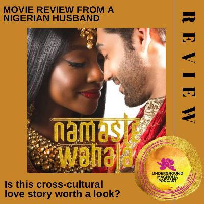 "My Nigerian Husband Reviews the Bollywood/Nollywood Film ""Namaste Wahala"""