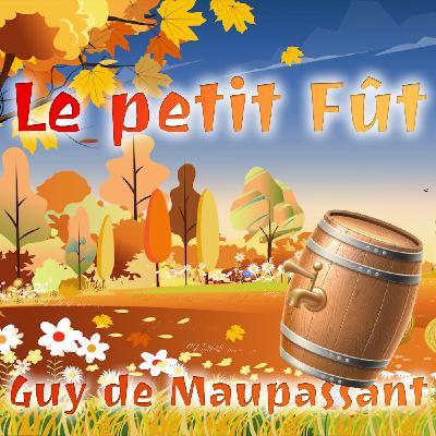 Le petit Fût, Guy de Maupassant (Livre audio)