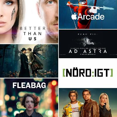 266. Den med Ad Astra, Once Upon a Time in Hollywood, Better than Us, Carnival Row, Fleabag och Apple Arcade
