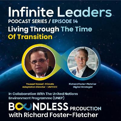 EP14 Infinite Leaders: Youssef Nassef, Climate Adaptation Director - UNFCCC: Living through the time of transition