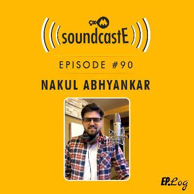 Ep.90: 9XM SoundcastE ft. Nakul Abhyankar