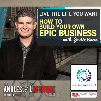 Justin Breen – Live the Life You Want – How to Build Your Own Epic Business (AoL 187)