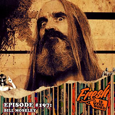 Episode #197: Bill Moseley – House of 1000 Corpses, The Devil's Rejects , 3 From Hell, Chop Top from The Texas Chainsaw Massacre 2, Astronomicon Pop Culture Convention February 7th-9th in Michigan