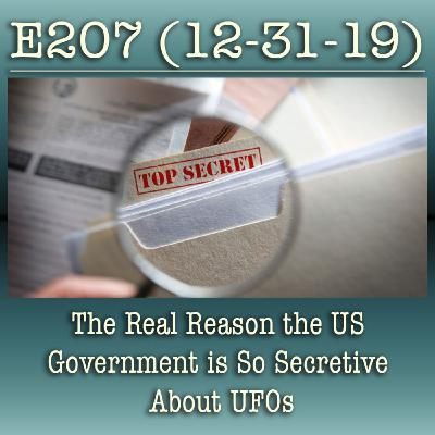 E207 The Real Reason the US Government is So Secretive About UFOs