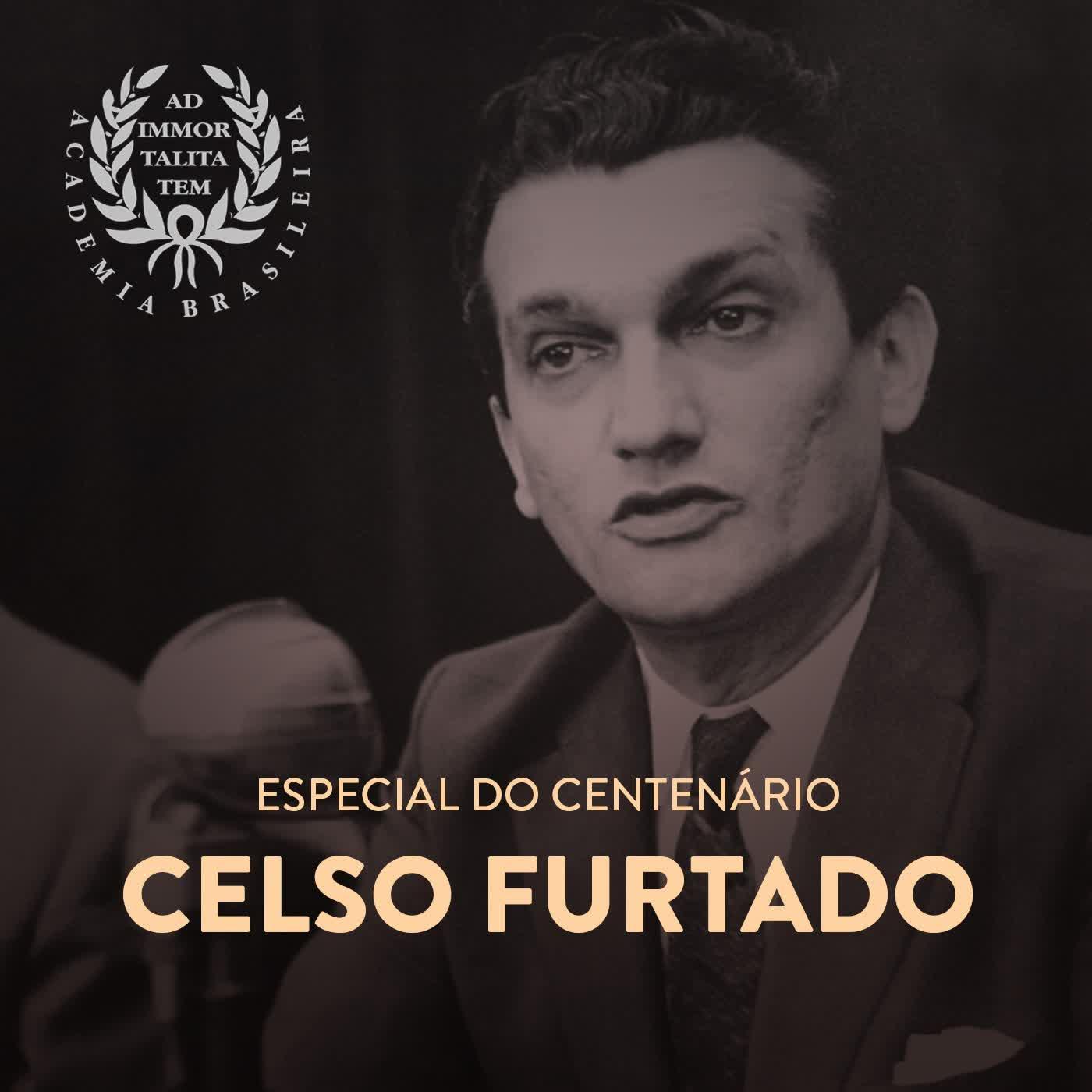Podcast: Especial do Centenário de Celso Furtado | Acadêmico Edmar Lisboa Bacha