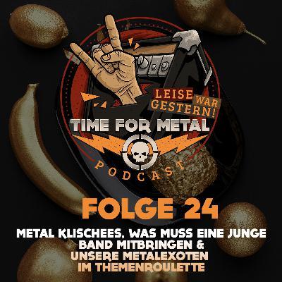 Folge 24 – Metal Klischees, Was Muss Eine Junge Band Mitbringen & Unsere Metalexoten