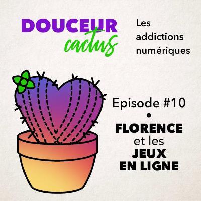 Episode 10 • Florence et les jeux en ligne