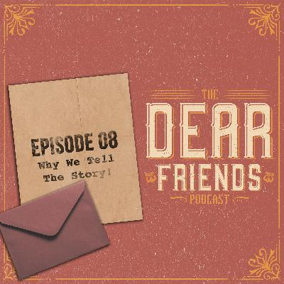 08 - Why We Tell The Story