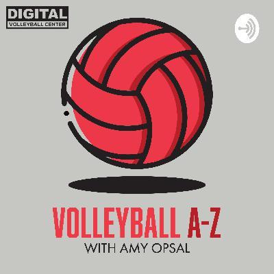 Volleyball A-Z Episode #7: High School Volleyball
