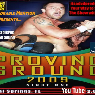 Episode 96: Proving Ground 2009: Night 1