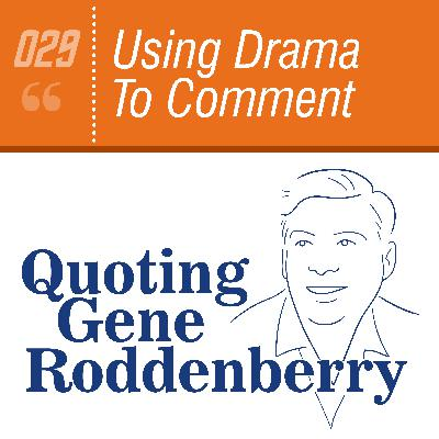 #029 Using Drama To Comment