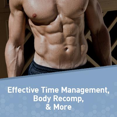 The Best of Muscle for Life: Effective Time Management, Body Recomposition, and Meditations